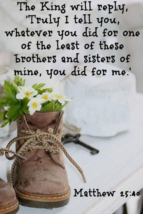 Matthew 25:40 | Quotes | Pinterest