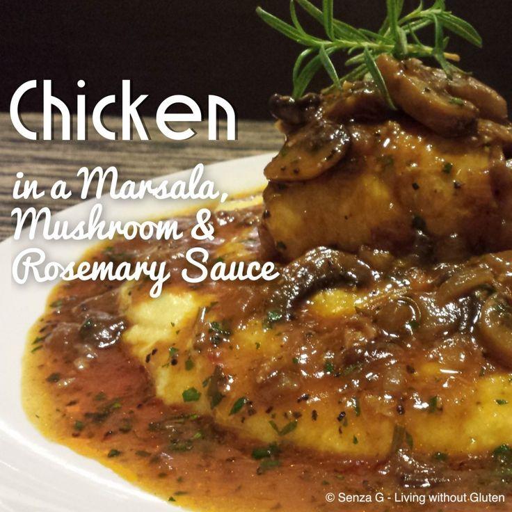 Gluten Free Chicken in a Marsala, Mushroom & Rosemary Sauce