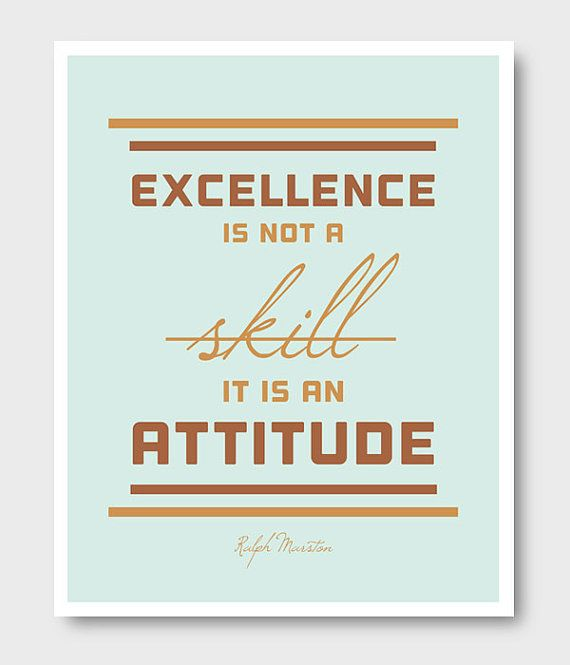 "Inspirational Quote ""Excellence Is Not A Skill It Is An Attitude"" Poster Print 8x10"