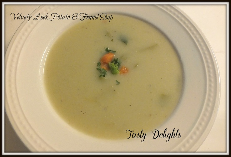 Velvety Leek Potato & Fennel Soup | Cool New Recipes And A Bit More ...