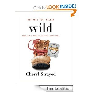 Wild: From Lost to Found on the Pacific Crest Trail <-- this is an amazing story ~ I couldn't put it down!!