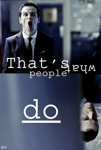 "Moriarty. ""That's what people do "". http://pinterest.com/aggiedem/sherlock-addict/ http://pinterest.com/aggiedem/sherbatched-or-cumberlocked/"