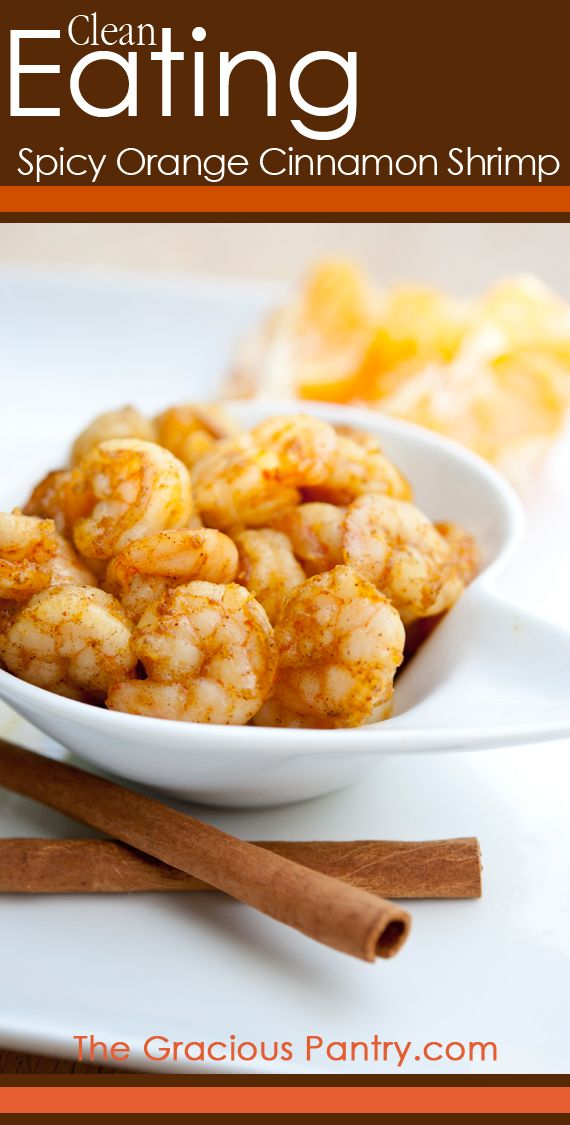 Clean Eating Spicy Orange Cinnamon Shrimp. (I think I'd like it better ...