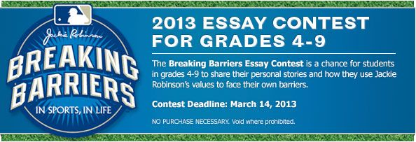 jackie robinson breaking barriers essay contest Please tell us what breaking barriers means to you by participating in the seventh annual rockies honor robinson contest one of the most significant moments in major league baseball history is when jackie robinson broke the color barrier.