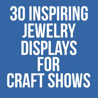 Need some display inspiration for your next craft show? This list has ...