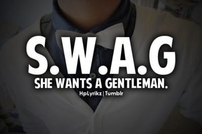 Meaning SWAG .