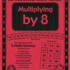Freebie for you! Multiplying by 8 - Multiplication Math Games and Lesson Plans!
