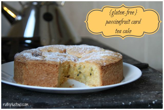 gluten-free} passionfruit curd tea cake - try it...you won't be ...