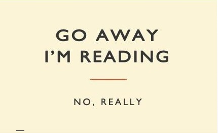 Go Away I'm Reading