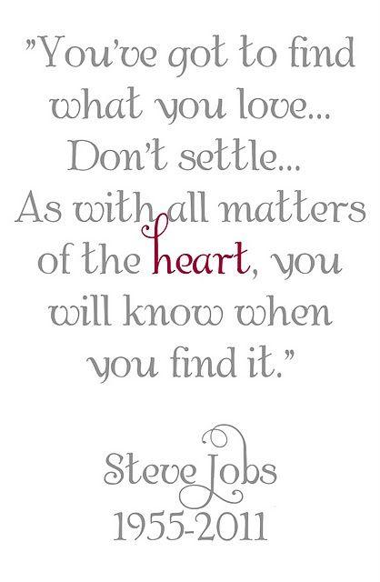 Steve Jobs Don't Settle Quote