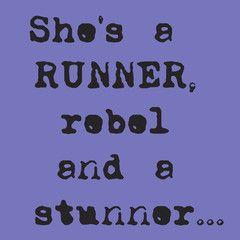 She's a RUNNER, rebel and a stunner...