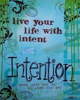 """Live your life with intent"" quote via www.Facebook.com/SilentHymns"