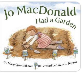 Jo macdonald had a garden by mary quattlebaum new children s fiction