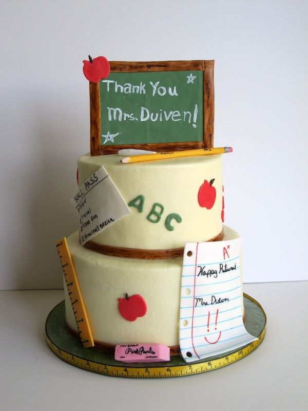 Cake Images For Teacher : Teacher retirement cake Cakes Pinterest