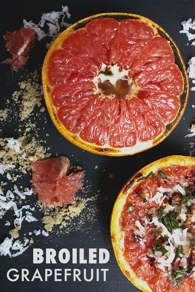 broiled grapefruit soothe your sweet tooth alisa burke