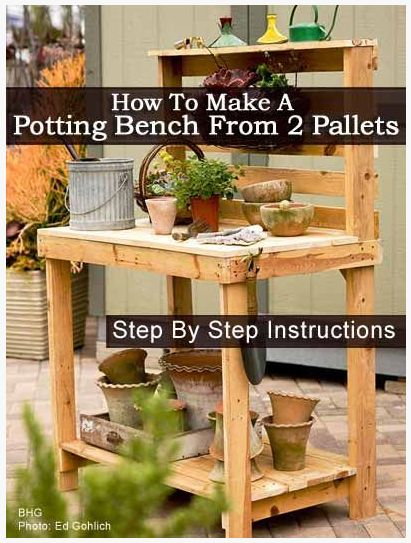 Pallet potting bench 100things2do pinterest for Building a bench from pallets