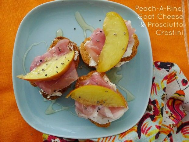 Peach-A-Rine, Goat Cheese & Prosciutto Crostini - 26 Easy and Tasty ...