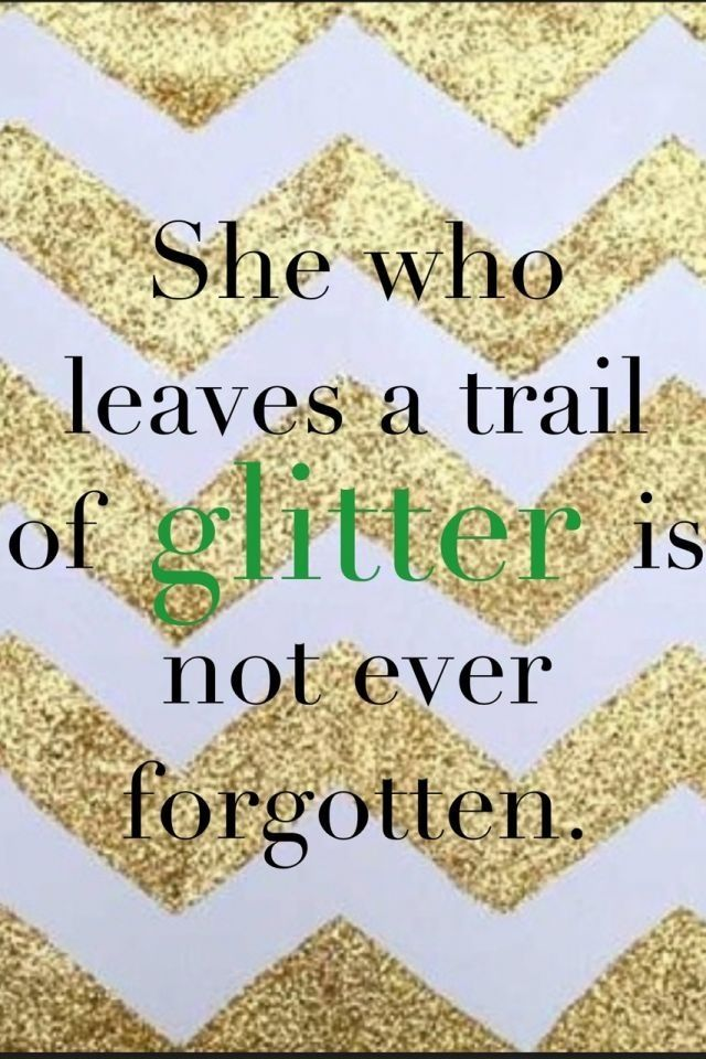 Yep, I'm afraid that is correct. For many years to come there will be glitter every where I go!