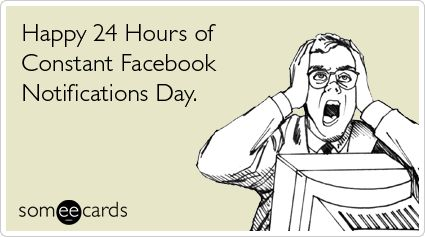 Facebook Notifications Social Network Birthday Funny Ecard | Birthday Ecard | someecards.com