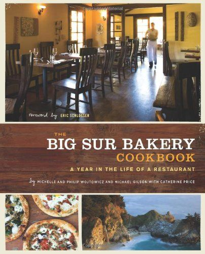 The Big Sur Bakery Cookbook: A Year in the Life of a Restaurant by ...