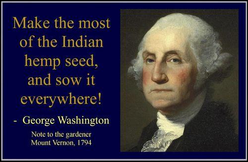 George Washington grew hemp.