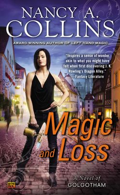 Magic and Loss ♥ ~ A Novel of Golgotham ~ by Nancy A. Collins
