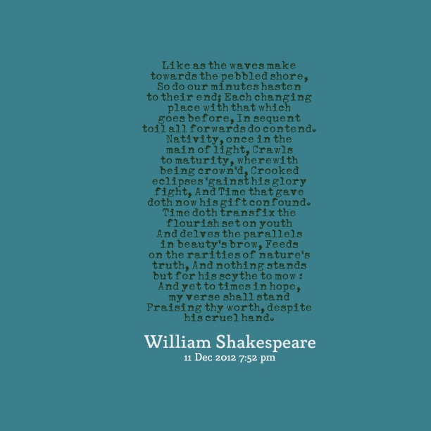 an analysis of shakespeares sonnet 60 waves male towards the pebbled shore Read shakespeare's sonnet 60 in modern english: just as the waves push  toward the pebbled shore, our minutes hasten toward their end, each moment.