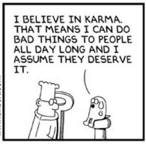 I believe in karma...