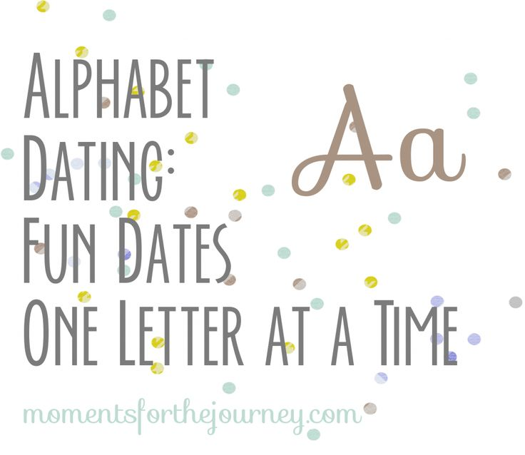 alphabet dating ideas
