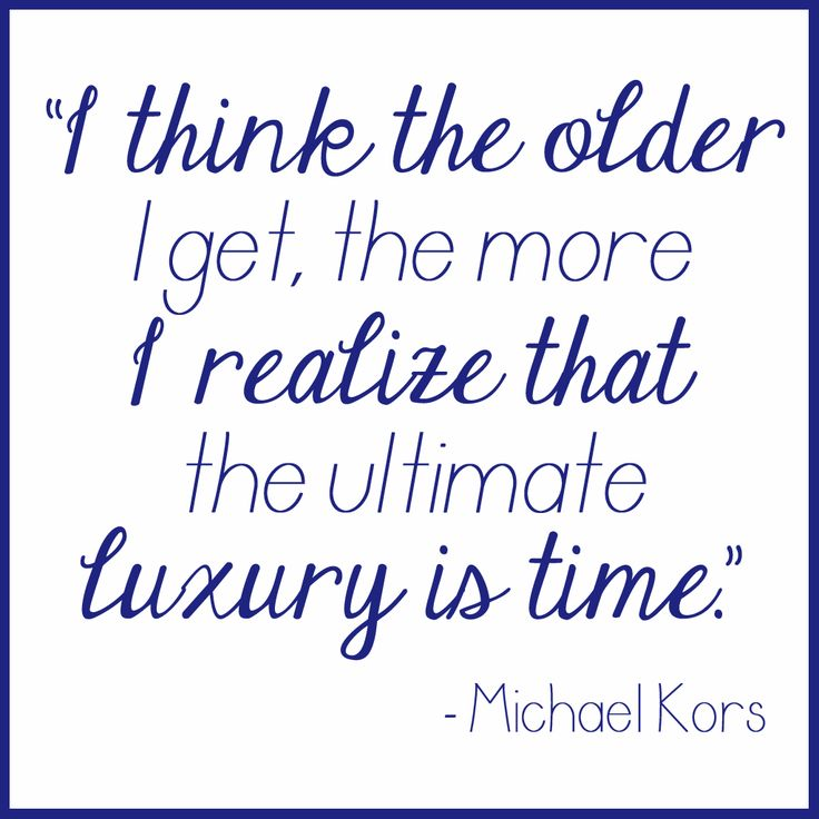 """I think the older I get, the more I realize that the ultimate luxury is time."" –Michael Kors #VonMaur #MichaelKors #Quotes"