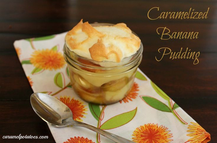 single caramelized banana pudding jar | YUM! | Pinterest