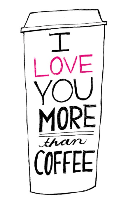 i love you more than coffee - photo #2