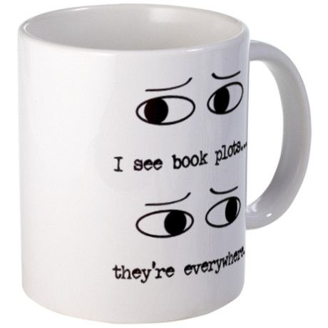 I See Book Plots - Mug. WANT ONE