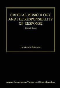 critical musicology and the responsibility of response selected essays