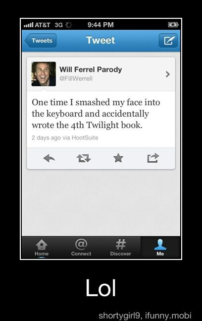 The 4th Twilight Book... by Will Ferrel. Twitter joke. I really want to create a twitter just so I can follow him!! XD