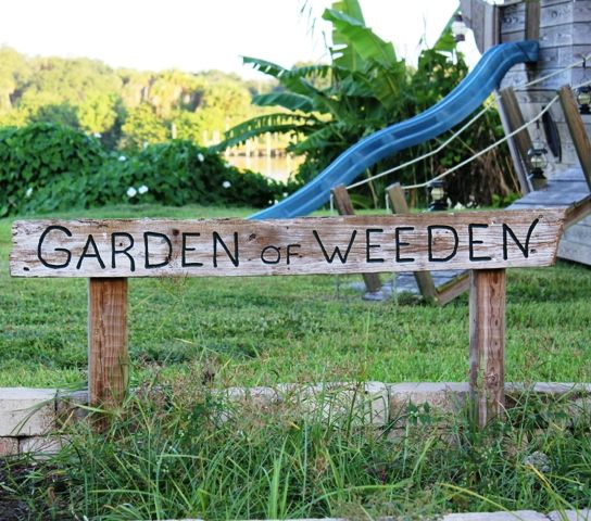 Garden of weeden sign gardening wisdom pinterest