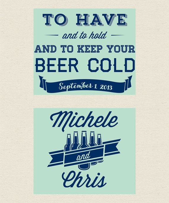 To Have And To Hold And To Keep Your Beer Cold Wedding Koozie