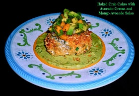... Featuring Baked Crab Cakes with Avocado Crema and Mango-Avocado Salsa