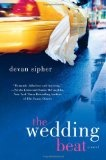 The Wedding Beat by Devan Sipher - 'chick lit' from a man's point of view (a la the movie 27 Dresses). #romcom #books