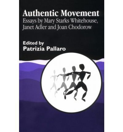 authentic movement essays by mary starks whitehouse