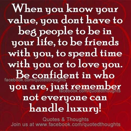 Quotes On Friends Value : Your value quotes sayings