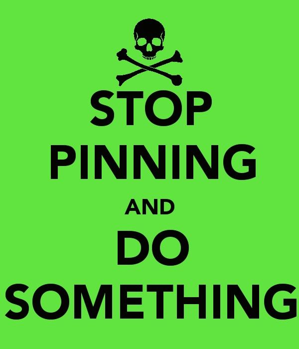 Stop pinning?!? Never!