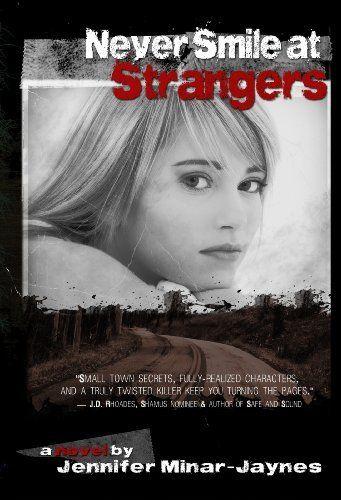 Never Smile at Strangers by Jennifer Minar-Jaynes, http://www.amazon.com/gp/product/B0068RVK2Q/ref=cm_sw_r_pi_alp_agtYpb0PSP2P2