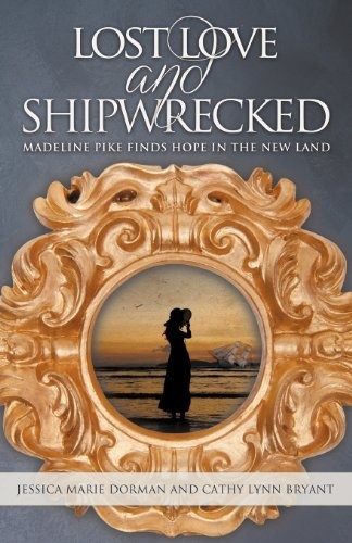 Lost Love and Shipwrecked: Madeline Pike Finds Hope in the New Land by Jessica Marie Dorman, http://www.amazon.com/dp/1613140711/ref=cm_sw_r_pi_dp_yJrSrb0A0RXCV