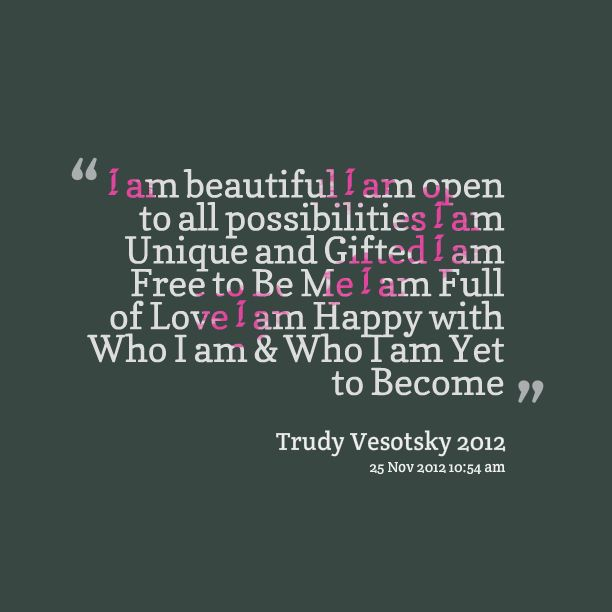 I am beautiful quote Trudy Vesotsky What I Believe