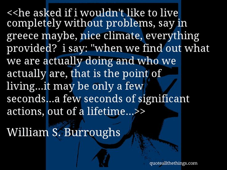 William S Burroughs Quotes About Love : ... like to live completely wit by William S Burroughs @ Like Success
