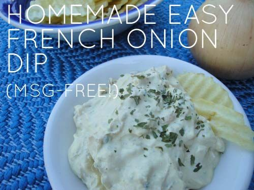 ... msg out of your super bowl party (recipe: homemade french onion dip