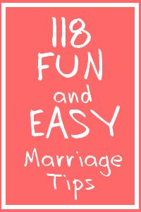 118 Fun and Easy Marriage Tips