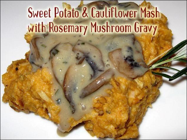 Sweet Potato and Cauliflower Mash with Rosemary Mushroom Gravy #vegan