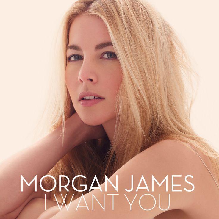 Morgan James I Want You